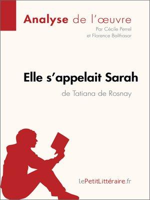 cover image of Elle s'appelait Sarah de Tatiana de Rosnay (Analyse de l'oeuvre)