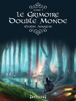 cover image of Le grimoire double monde