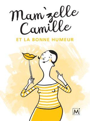 cover image of Mam'zelle Camille et la bonne humeur