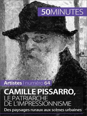 cover image of Camille Pissarro, le patriarche de l'impressionnisme