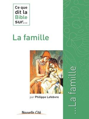 cover image of Ce que dit la Bible sur la famille