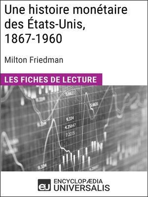 cover image of Une histoire monétaire des États-Unis, 1867-1960, de Milton Friedman
