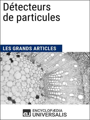 cover image of Détecteurs de particules