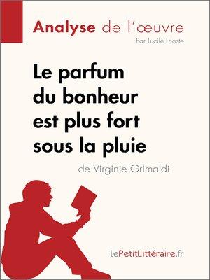 cover image of Le parfum du bonheur est plus fort sous la pluie de Virginie Grimaldi (Analyse de l'oeuvre)