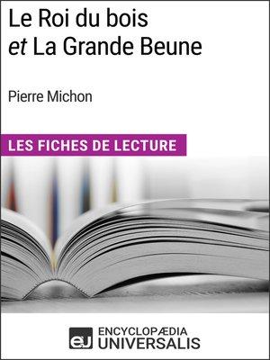 cover image of Le Roi du bois et La Grande Beune de Pierre Michon