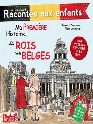 cover image of Ma première histoire... Les rois des Belges