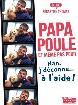 cover image of Papa poule, et même pas peur