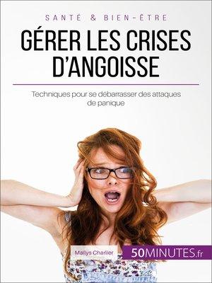 cover image of Gérer les crises d'angoisse