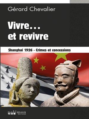 cover image of Vivre... et revivre