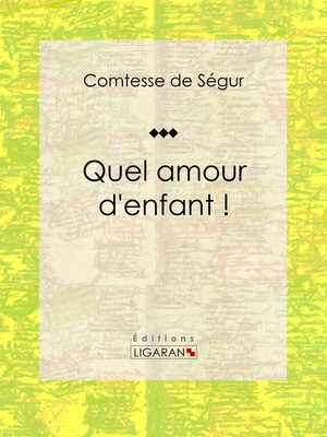 cover image of Quel amour d'enfant !