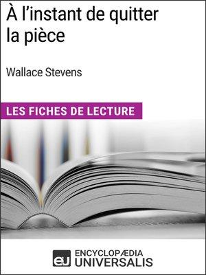 cover image of À l'instant de quitter la pièce de Wallace Stevens