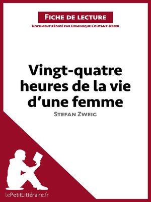 cover image of Vingt-quatre heures de la vie d'une femme de Stefan Zweig--Fiche de lecture