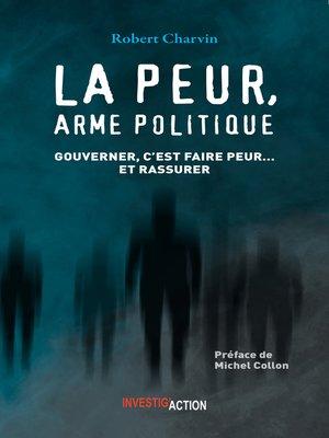 cover image of La peur, arme politique