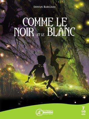 cover image of Comme le Noir et le Blanc