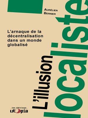 cover image of L'illusion localiste