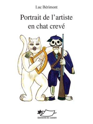 cover image of Portrait de l'artiste en chat crevé
