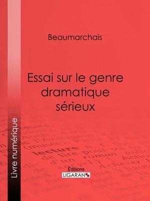 cover image of Essai sur le genre dramatique sérieux