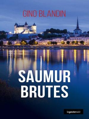 cover image of Saumur Brutes