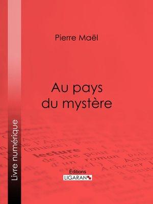cover image of Au pays du mystère