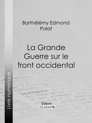 cover image of La Grande Guerre sur le front occidental