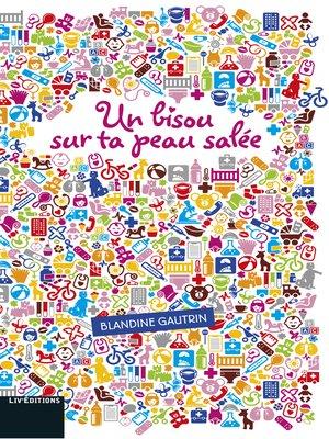 cover image of Un bisou sur ta peau salée