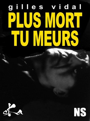 cover image of Plus mort tu meurs