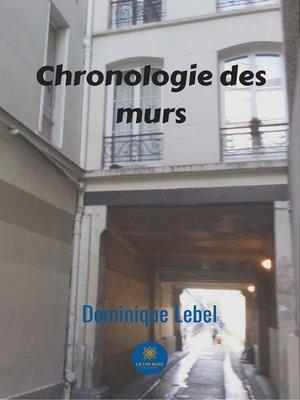 cover image of Chronologie des murs