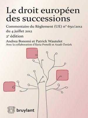 cover image of Le droit européen des successions