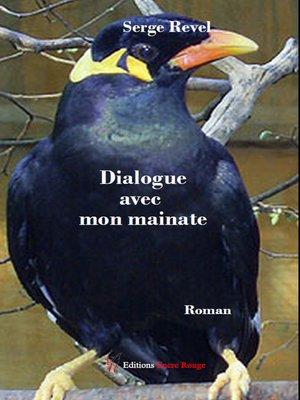 cover image of Dialogue avec mon mainate