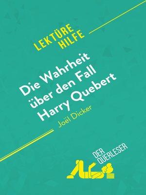 cover image of Die Wahrheit über den Fall Harry Quebert von Joël Dicker (Lektürehilfe)