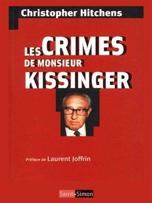 cover image of Les crimes de Monsieur Kissinger