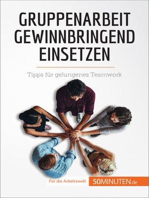 cover image of Gruppenarbeit gewinnbringend einsetzen