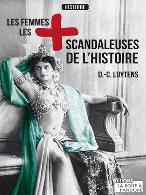 cover image of Les femmes les plus scandaleuses de l'Histoire