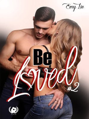 cover image of Be loved--Tome 2