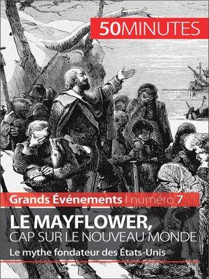 cover image of Le Mayflower, cap sur le Nouveau Monde