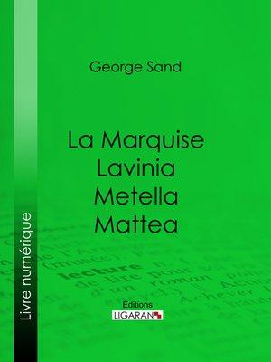 cover image of La Marquise – Lavinia – Metella – Mattea
