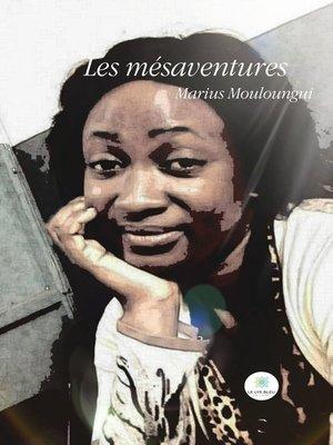cover image of Les mésaventures
