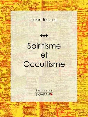 cover image of Spiritisme et Occultisme