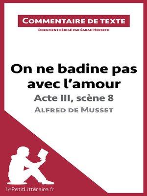 cover image of On ne badine pas avec l'amour de Musset--Acte III, scène 8