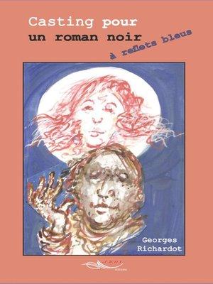 cover image of Casting pour un roman noir à reflets bleus