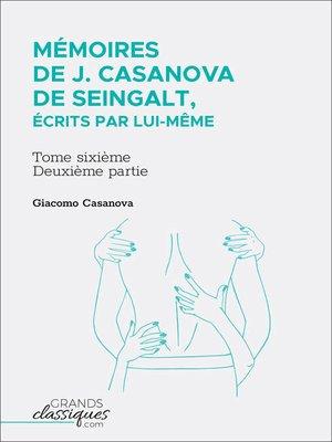 cover image of Mémoires de J. Casanova de Seingalt, écrits par lui-même