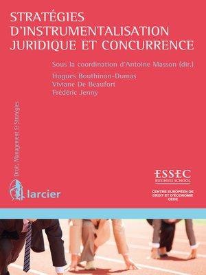 cover image of Stratégies d'instrumentalisation juridique et concurrence