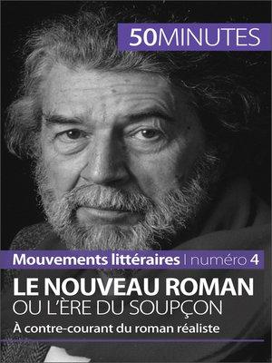 cover image of Le Nouveau Roman ou l'ère du soupçon