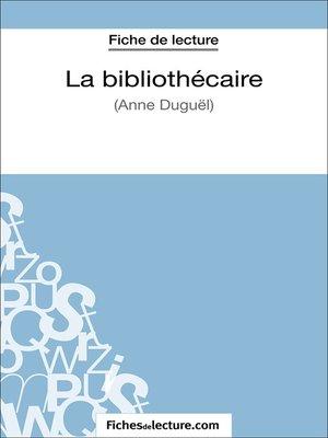 cover image of La bibliothécaire d'Anne Duguël (Fiche de lecture)