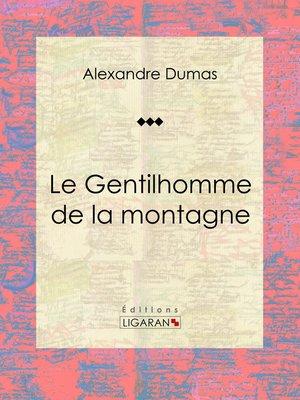 cover image of Le Gentilhomme de la montagne