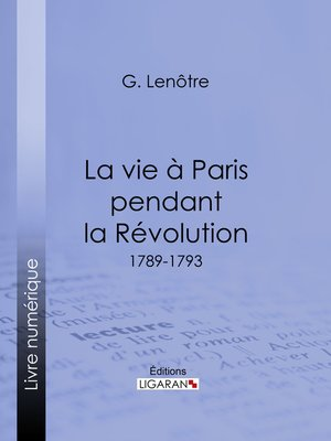 cover image of La vie à Paris pendant la Révolution