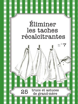 cover image of Éliminer les taches récalcitrantes