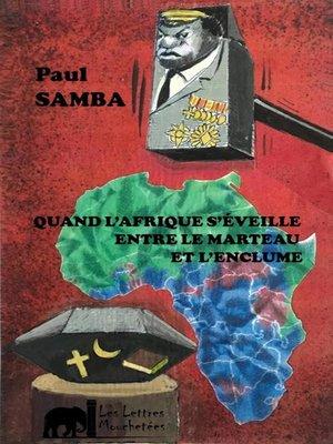 cover image of Quand l'Afrique s'éveille entre le marteau et l'enclume
