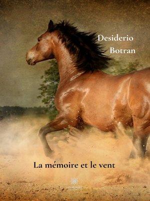cover image of La mémoire et le vent