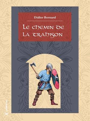 cover image of Le chemin de la trahison